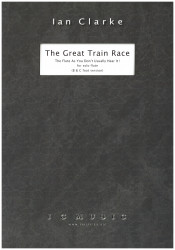 "Ian Clarke - ""The Great train Race"" for flute solo"