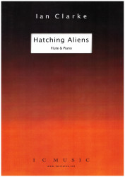 "Ian Clarke - ""Hatching Aliens"" for flute and piano"