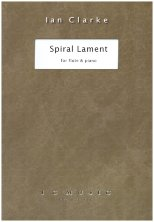 "Ian Clarke - ""Spiral Lament"" for flute and piano"